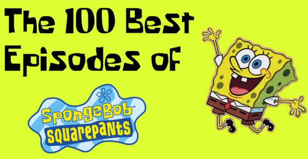 The 100 Best Episodes Of Spongebob Squarepants Page 3 Of 10
